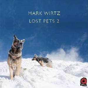 Mark Wirtz - Lost Pets 2